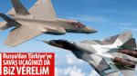 Rusya: Türkiye'ye savaş uçağı vermeye hazırız