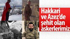 Hakkari ve Azez'de 4 şehidimizin haberi ailelerine ulaştı