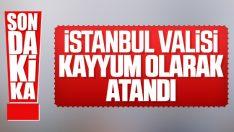 İstanbul Valisi İBB'ye kayyum olarak atandı