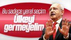 Kılıçdaroğlu'ndan seçim uyarısı