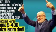 Saadet Lideri Karamollaoğlu: S-400 tavrını doğru buluyorum