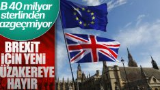 AB Brexit anlaşmasının yenilenmesine karşı