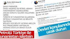 Petrolü Türkiye ile Yunanistan ortak işletsin