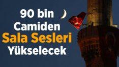 90 bin camide eş zamanlı salâlar okunacak