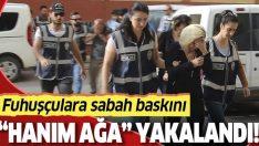 Erzurum'da fuhuş operasyonu: Hanım Ağa çetesi çökertildi!