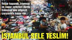 İstanbul sele teslim!