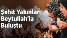 Şehit ve Gazi yakınları Beytullah'ta buluştu