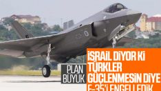 ABD ile olan F-35 davamızın arkasında İsrail çıktı