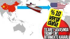 ABD'den Çin'e bir gümrük vergisi daha