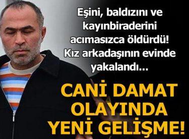 Adana'daki damat dehşetinde yeni gelişme!