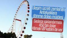 Antalya'da 90 metre yüksekliğinde dönme dolap açılışı