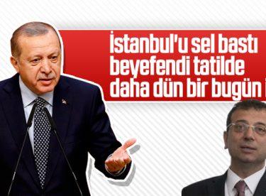 Cumhurbaşkanı Erdoğan'dan İmamoğlu'na tatil eleştirisi