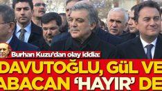 Ahmet Davutoğlu, Abdullah Gül ve Ali Babacan 'hayır' dedi
