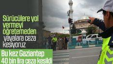 Gaziantep'te 364 yayaya trafik cezası