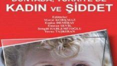 Kadını anlatan kitaplardan: Dünyada Türkiye'de Kadın ve Şiddet