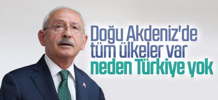 Kılıçdaroğlu: Doğu Akdeniz'de bir tek Türkiye yok