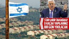 Mahmud Abbas: İsrail'in kaçak yapıları bir gün yok olacak