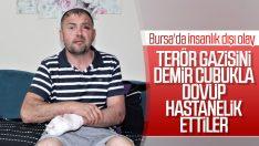 Terör gazisi ayaklarını uzattığı için saldırıya uğradı