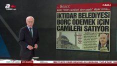"""Sözcü, Cumhuriyet ve Odatv'nin """"camiler satılıyor"""" haberi asparagas çıktı"""