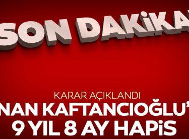 Kaftancıoğlu'na 9 yıl hapis cezası