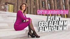 CHP bir kez daha Aylin Nazlıaka'nın affını konuşuyor