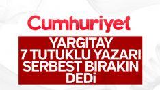 Cumhuriyet gazetesi davasında Yargıtay kararı
