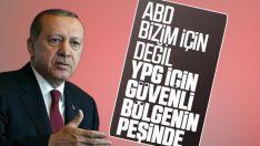 Erdoğan'dan ABD'ye güvenli bölge mesajı