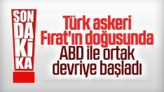 Fırat'ın doğusunda Türk-ABD ortak devriyesi başladı