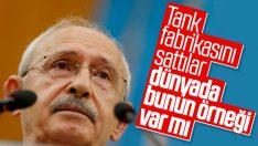 Kemal Kılıçdaroğlu'ndan tank palet fabrikası eleştirisi