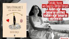 Oyuncu-Yazar Bihter Dinçel, yeni kitabı Toplu Oyunları 1'i anlatıyor