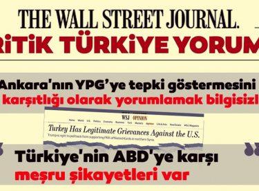 """WSJ'de YPG değerlendirmesi: """"Kürt karşıtlığı olarak yorumlamak bilgisizliktir"""""""