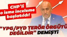"""""""PYD terör örgütü değildir"""" diyen CHP'li Erdal Aksünger'e inceleme başlatıldı"""