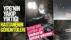 Teröristler Tel Abyad Hastanesi'ni yaktı