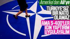 ABD: Türkiye olmadan NATO olmaz