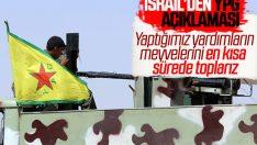 İsrail: YPG'ye yardımı sürdüreceğiz