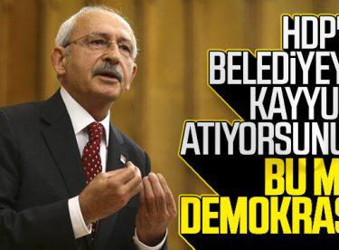 Kemal Kılıçdaroğlu, kayyum atamalarını yanlış buldu