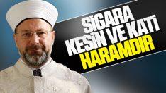 Diyanet İşleri Başkanı Ali Erbaş: Sigara haramdır