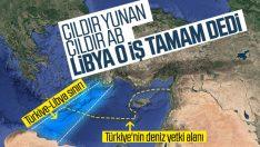 Türkiye-Libya anlaşması yürürlüğe girdi