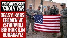 ABD: Irak'tan çekilmeyeceğiz