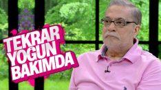 Mehmet Ali Erbil, bir kez daha yoğun bakımda