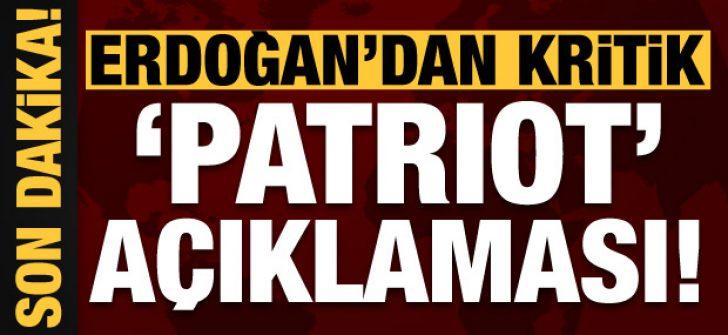 Erdoğan'dan son dakika patriot açıklaması!