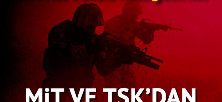 MİT ve TSK'dan Kritik Operasyon!