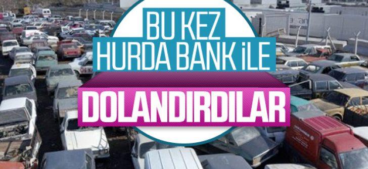 Hurda Bank ile dolandırıp 2,5 milyon lira vurgun yaptı
