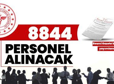 Resmi Gazete'de yayımlandı! 8 bin 844 sözleşmeli personel alınacak