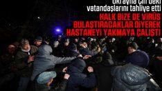 Ukrayna'da halk Çin'den tahliye edilenleri protesto etti