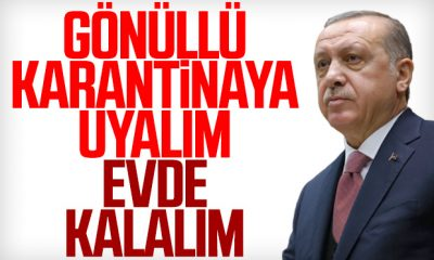 Cumhurbaşkanı Erdoğan'dan evde kalın uyarısı