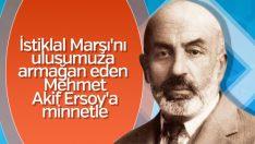 Mehmet Akif Ersoy ve vatan sevgisiyle ulusumuza kazandırdıkları