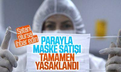 Türkiye'de kimse parayla maske satamayacak