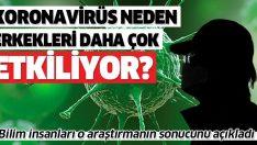 Koronavirüs neden erkekleri daha fazla etkiliyor?