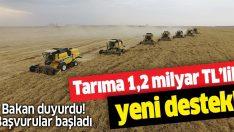 Tarıma 1,2 milyar liralık yeni destek!